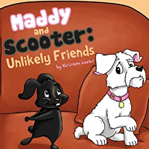 Maddy and Scooter: Unlikely Friends | [Kristen Lucas]