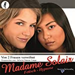 Erotikhypnose. Von zwei Frauen verwöhnt | Madame Solair