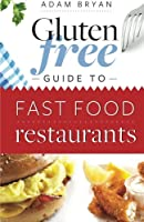 The Gluten Free Fast Food Guide from CreateSpace Independent Publishing Platform