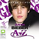 Justin Bieber A-Z Audiobook by Sarah Oliver Narrated by Eloise Oxer