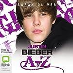 Justin Bieber A-Z | Sarah Oliver