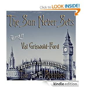 The Sun Never Sets (Tale from the Archives) Val Griswold-Ford, Pip Ballantine and Tee Morris