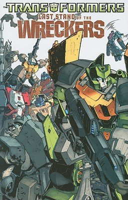 Transformers: Last Stand of the Wreckers   [TRANSFORMERS TRANSFORMERS LAST] [Paperback]