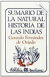 Sumario de la natural historia de las Indias (Biblioteca Americana) (Spanish Edition)