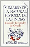 img - for Sumario de la natural historia de las Indias (Biblioteca Americana) (Spanish Edition) book / textbook / text book
