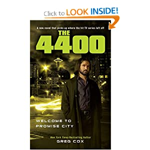 The 4400: Welcome to Promise City by Greg Cox