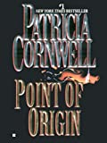 Point of Origin (Kay Scarpetta Series Book 9)