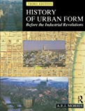 img - for By A.E.J. Morris History of Urban Form: Before the Industrial Revolution (3e) book / textbook / text book