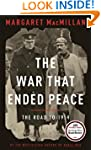 The War That Ended Peace: The Road to...
