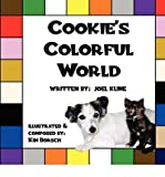 img - for [ COOKIE'S COLORFUL WORLD ] By Kline, Joel ( Author) 2011 [ Paperback ] book / textbook / text book