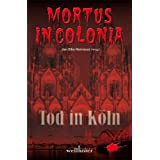 "Mortus in Coloniavon ""Jan-Eike Hornauer"""