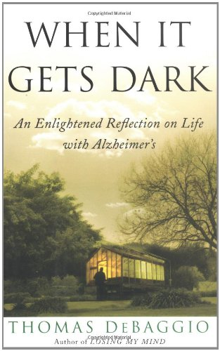 when-it-gets-dark-an-enlightened-reflection-of-life-with-alzheimers