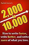 2k to 10k: Writing Faster, Writing Be...