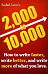 2k to 10k: Writing Faster, Writing Be...