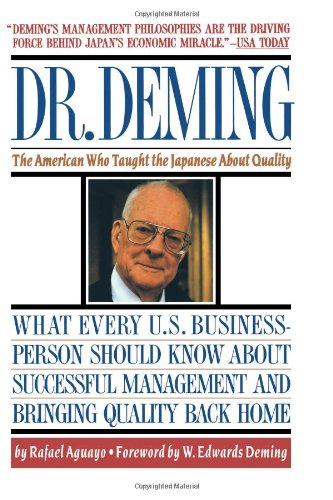 Dr. Deming: The American Who Taught the Japanese About...