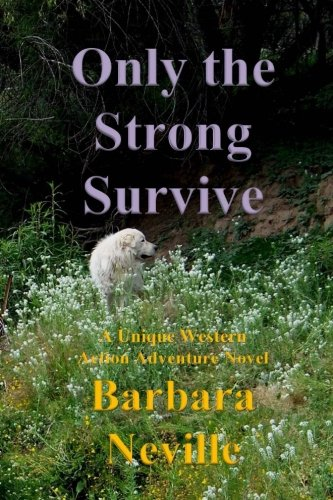 Only the Strong Survive: A unique western action adventure novel (Spirit Animal) (Volume 7)