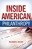img - for Inside American Philanthropy: The Dramas of Donorship book / textbook / text book