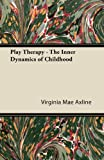 img - for Play Therapy - The Inner Dynamics of Childhood book / textbook / text book