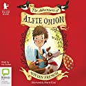 The Adventures of Alfie Onion Audiobook by Vivian French Narrated by Vivian French