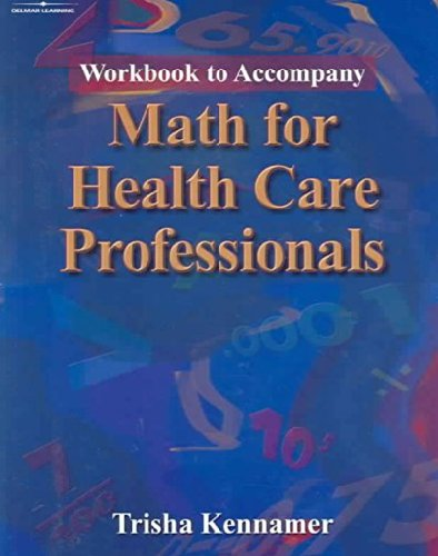 Math for Health Care Professionals, Workbook to Accompany...