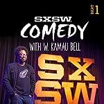 Live from SXSW: W. Kamau Bell | W. Kamau Bell
