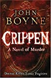 Crippen: A Novel of Murder (0141018550) by Boyne, John