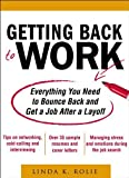 Getting Back to Work: Everything You Need to Bounce Back and Get a Job After a Layoff