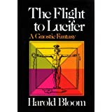 Flight to Lucifer: A Gnostic Fantasyby Harold Bloom