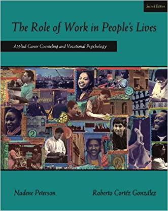 The Role of Work in People's Lives: Applied Career Counseling and Vocational Psychology (Graduate Career Counseling)