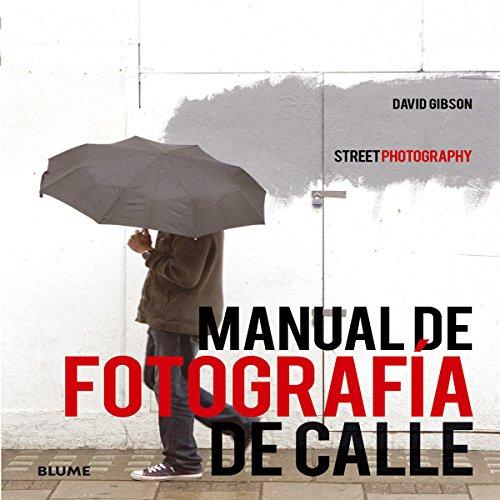Manual De Fotografía De Calle. Street Photography