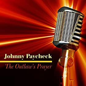 The Outlaw's Prayer chords & lyrics - Johnny Paycheck
