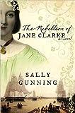 The Rebellion of Jane Clarke (Platinum Readers Circle (Center Point))