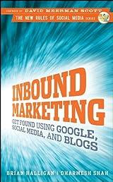 Inbound Marketing: Get Found Using Google, Social Media, and Blogs (New Rules Social Media)