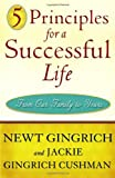5 Principles for a Successful Life: From Our Family to Yours (0307462323) by Gingrich, Newt