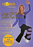 Laugh Off Stress Laughter Yoga Exercises