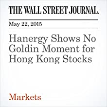 Hanergy Shows No Goldin Moment for Hong Kong Stocks (       UNABRIDGED) by Abheek Bhattacharya Narrated by Ken Borgers
