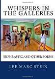 img - for Whispers in the Galleries: Ekphrastic and Other Poems book / textbook / text book