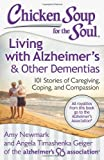 img - for Chicken Soup for the Soul: Living with Alzheimer's & Other Dementias: 101 Stories of Caregiving, Coping, and Compassion book / textbook / text book