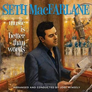 Seth MacFarlane: Words Is Better Than Music