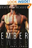 EMBER - Part Three (The EMBER Series Book 3)