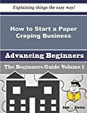 How to Start a Paper Creping Business (Beginners Guide)