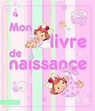echange, troc Solène Brochard - Mon livre de naissance