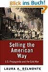 Selling the American Way: U.S. Propag...