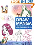 Draw Manga: How to Draw Manga In Your...