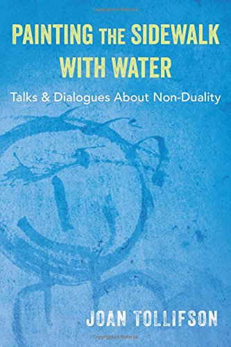 painting-the-sidewalk-with-water-talks-and-dialogues-about-non-duality