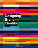 img - for By Alina Wheeler - Designing Brand Identity: An Essential Guide for the Whole Branding Team (4th Edition) (11.7.2012) book / textbook / text book