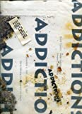 Addictions: Santa Barbara Contemporary Arts Forum, Novemer 1991 - January 1992