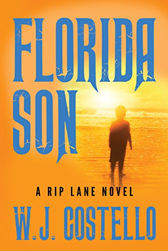 Kick back, enjoy some leftovers and SIX FREE titles, starting with Florida Son (Rip Lane Book 2) by W.J. Costello