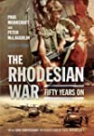 The Rhodesian War: Fifty Years On [Fr...