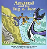 Anansi and the Tug O' War (Story Cove: a World of Stories) (Bobby Norf